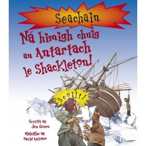 Ná himigh chuig an Antartach le Shackleton!