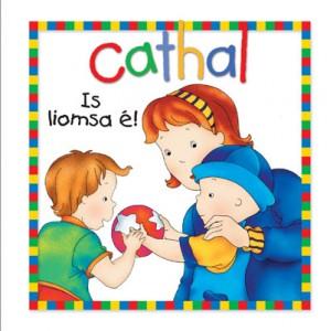 Cathal - Is liomsa é!